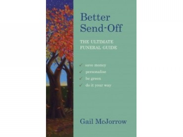 Better Send off: The Ultimate Funeral Guide by Gail McJorrow