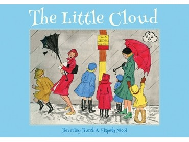 The Little Cloud by Beverley Burch and Elspeth Nicol